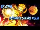 Naruto Episódio 296 - Comentários sobre a Quarta Guerra Ninja