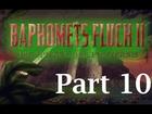Let's Walktrough Baphomets Fluch 2 - Die Spiegel der Finsternis (Part 10)