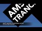 Amsterdam Trance Radio Vol 8 Matt Millon & Antonia Lucas - So Good (Mike Danis Edit)