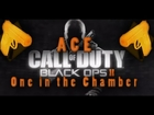 Black Ops 2 - One in The Chamber ACE | Gameplay