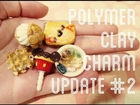 Polymer Clay Charm Update #2!