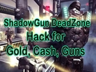 ShadowGun Deadzone Cheats [Get 9999999 Cash and gold ShadowGun Cheats]