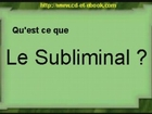 Qu'est-ce que le subliminal?